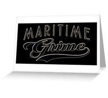 Maritime Grime Greeting Card