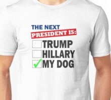 THE NEXT PRESIDENT IS... Unisex T-Shirt