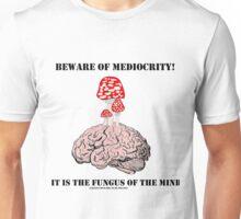 Beware of Mediocrity Unisex T-Shirt