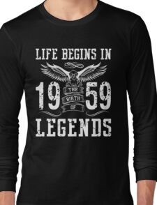 Life Begins In 1959 Birth Legends Long Sleeve T-Shirt