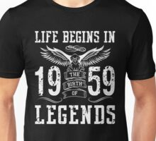 Life Begins In 1959 Birth Legends Unisex T-Shirt