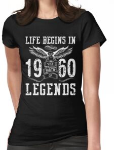 Life Begins In 1960 Birth Legends Womens Fitted T-Shirt