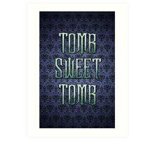 Tomb Sweet Tomb Art Print
