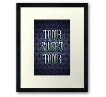 Tomb Sweet Tomb Framed Print
