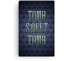 Tomb Sweet Tomb Canvas Print