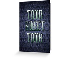 Tomb Sweet Tomb Greeting Card