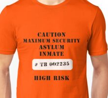 Asylum inmate Unisex T-Shirt