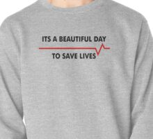 It's a Beautiful Day to Save Lives  Pullover