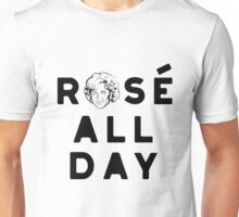 Rose all day Unisex T-Shirt