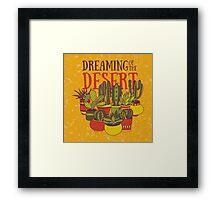 Dreaming of the desert Framed Print