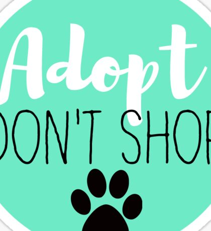 Adopt Don't Shop - Turquoise Sticker