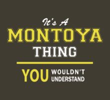 It's A MONTOYA thing, you wouldn't understand !! by satro