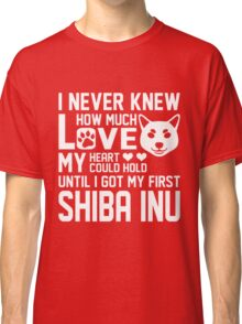 Never Knew Much Love Heart Hold My First Shiba Inu T-Shirt Classic T-Shirt