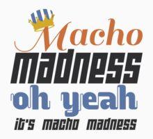 Macho Madness by JenaLasagna