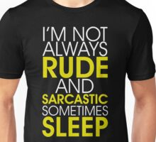 Rude And Sarcastic Unisex T-Shirt