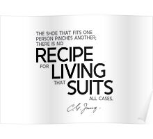 no recipe for all cases - carl jung Poster