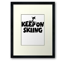 Keep On Skiing Framed Print