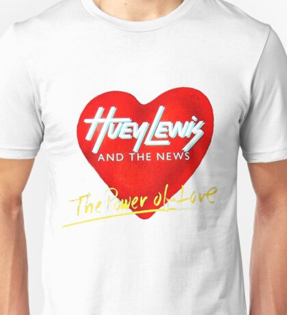 Huey Lewis and the News - The Power of Love Unisex T-Shirt