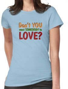 dont you want somebody to love jefferson airplane song lyrics hippie rock peace and love t shirts Womens Fitted T-Shirt
