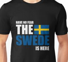 Sweden - The Swede Is Here Unisex T-Shirt