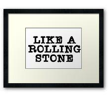 bob dylan like a rolling stone the beatles rock music lyrics popular song hippie t shirts Framed Print