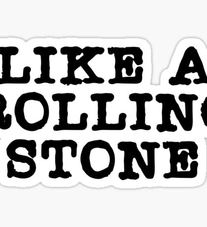 bob dylan like a rolling stone the beatles rock music lyrics popular song hippie t shirts Sticker