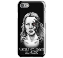 You came back iPhone Case/Skin