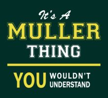 It's A MULLER thing, you wouldn't understand !! by satro