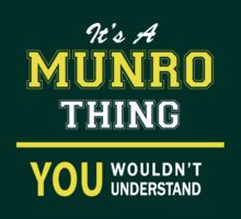 It's A MUNRO thing, you wouldn't understand !! by satro