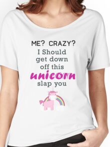 unicorn slap you Women's Relaxed Fit T-Shirt