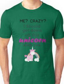 unicorn slap you Unisex T-Shirt