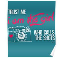 Trust me i am the Girl who calls the Shots Poster