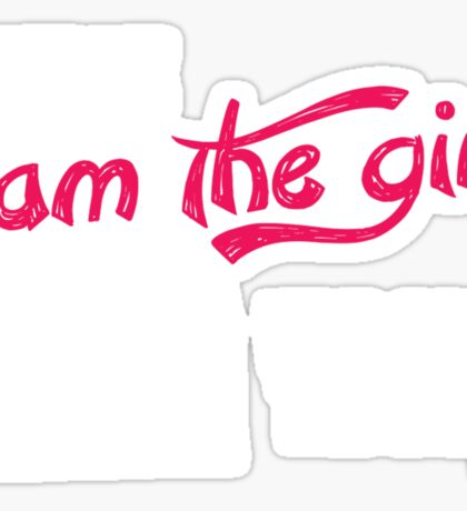 Trust me i am the Girl who calls the Shots Sticker