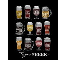Main types of beer: pale lager, bock, dark lager, wheat, stout, pilsner, brown ale, pale ale, cider, porter, marzen, dunkel Photographic Print
