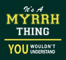 It's A MYRRH thing, you wouldn't understand !! by satro