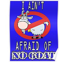 I Ain't Afraid of No Goats Poster