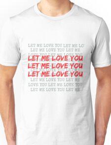 LET ME LOVE YOU - JUSTIN BIEBER Unisex T-Shirt