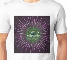 """ I AM A MIRACLE"" Unisex T-Shirt"