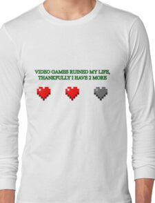 Video Games Ruined My Life Long Sleeve T-Shirt