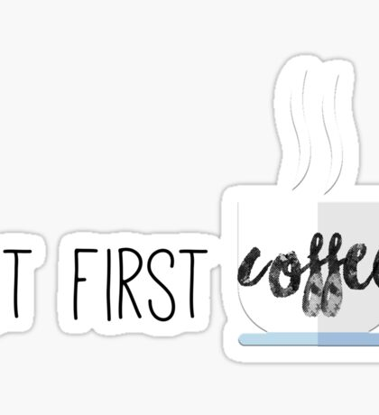 But First, COFFEE + coffee cup #trending Sticker