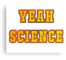 Yeah Science Canvas Print