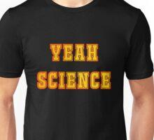 Yeah Science Unisex T-Shirt