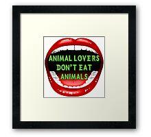 Animal lovers don't eat animals Framed Print