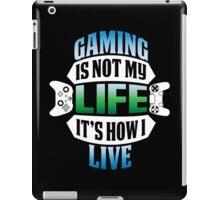 Gaming Is Life? iPad Case/Skin