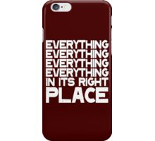EVERYTHING IN ITS RIGHT PLACE iPhone Case/Skin