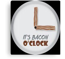 Bacon O'clock  Canvas Print