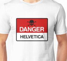 Danger: Helvetica Unisex T-Shirt