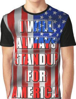 I Will STANDUP For America! 5 Graphic T-Shirt