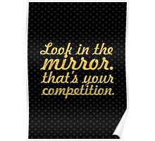 Look in the mirror... Gym Motivational Quote Poster