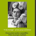 Frida Kahlo Tribute Show  by John Dicandia  ( JinnDoW )